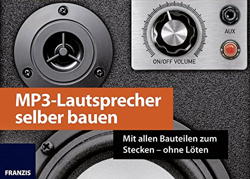 MP3-Lautsprecher selber bauen: Mit allen Bauteilen zum Stecken - ohne Löten