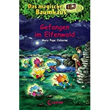 Das magische Baumhaus – Gefangen im Elfenwald: Band 41