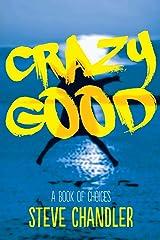 Crazy Good: A Book of CHOICES Paperback