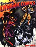 Drawing Dynamic Comics (Cutting Edge (Watson-Guptill Paperback))