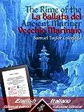 The Rime of the Ancient Mariner - La Ballata del Vecchio Marinaio: Bilingual parallel text - Bilingue con testo a fronte: English - Italian / Inglese - Italiano (Dual Language Easy Reader Vol. 10)
