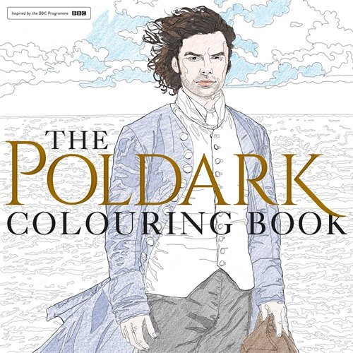 Filled With Official Iconic Images From BBC Ones Poldark Series One And Two The Colouring Book By