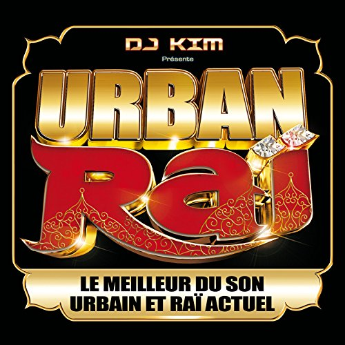 DJ Kim présente Urban Raï : Le...