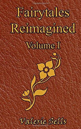 Fairytales Reimagined, Volume I