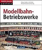 Modellbahn-Betriebswerke (MB perfekt 218x260, 144 S.)