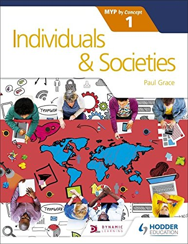 Individuals and Societies for the IB MYP 1: by Concept (Myp By Concept) por Paul Grace