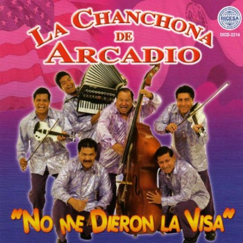 no me dieron la visa by la chanchona de arcadio on amazon music. Black Bedroom Furniture Sets. Home Design Ideas