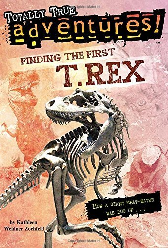 Finding the First T. Rex (Totally True Adventures) (A Stepping Stone Book(TM)) by Kathleen Weidner Zoehfeld (2014-09-23)