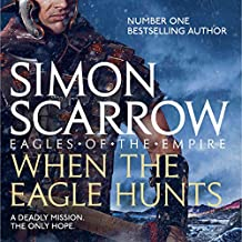 When the Eagle Hunts: Eagles of the Empire, Book 3