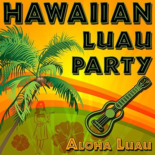 Hawaiian Luau Party - Authentic Ukulele Luau Music