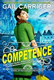 From New York Times bestselling author Gail Carriger comes the delightful sequel to Imprudence.     Accidentally abandoned!    All alone in Singapore, proper Miss Primrose Tunstell must steal helium to save her airship, the Spotted Custard, in a s...