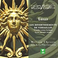 Lully : Les Divertissements De Versailles - Great Operatic Scenes