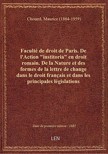 Facult de droit de Paris. De l'Action institoria en droit romain. De la Nature et des formes de l