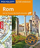 POLYGLOTT Reiseführer Rom zu Fuß entdecken: Auf 30 Touren...