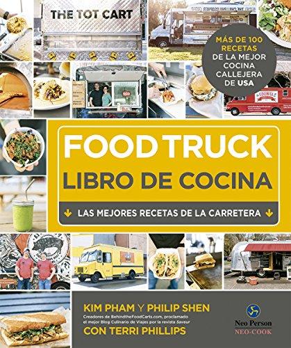 Food Truck. Libro de cocina. Las mejores recetas de la carretera (Neo-cook) por Kim Pham