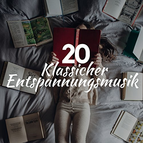 20 Klassicher Entspannungsmusik Cd 2018 - Erholung, Lieder zum Lernen