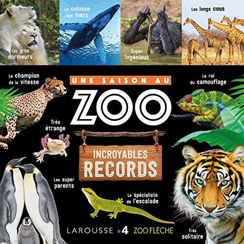 UNE SAISON AU ZOO Incroyables records par Aurore Meyer