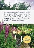 Das Mondjahr 2018: Der Mondkalender für Garten, Balkon und Terrasse - Das Original - Johanna Paungger, Thomas Poppe