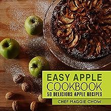 Easy Apple Cookbook: 50 Delicious Apple Recipes (Apple Cookbook, Apple Recipes, Apple Cook Book, Fruit Recipes, Fruit Cookbook Book 1) (English Edition)
