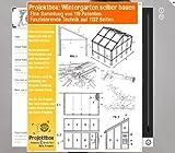 Wintergarten selber bauen: Deine Projektbox inkl. 119 Original-Patenten bringt Dich mit Spaß ans Ziel! -
