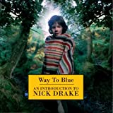 Way To Blue - An Introduction To Nick Drake (Remastered) -