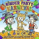 Kinder Party Karneval - 21 Kinderlieder für Fasching, Karneval und Verkleidungspartys