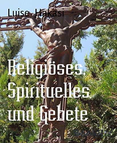 Religiöses, Spirituelles und Gebete