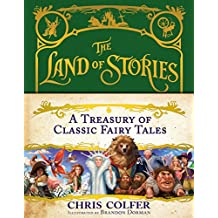 The Land of Stories: A Treasury of Classic Fairy Tales (English Edition)