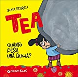 Scarica Libro Quanto pesa una bugia Tea (PDF,EPUB,MOBI) Online Italiano Gratis