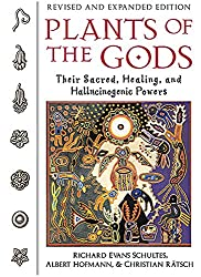 Plants of the Gods: Their Sacred, Healing and Hallucinogenic Powers