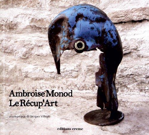 AMBROISE MONOD, LE RECUP'ART par Ambroise Monod