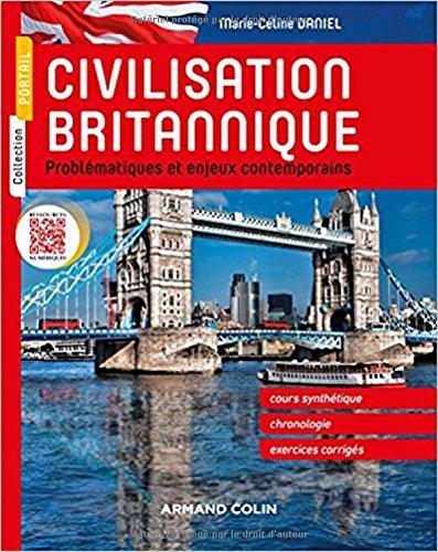 Civilisation britannique - Problématiques et enjeux contemporains par Marie-Céline Daniel