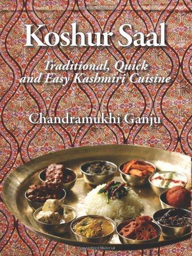 Koshur Saal: Traditional, Quick and Easy Kashmiri Cuisine by Ganju, Chandramukhi (2009) Paperback