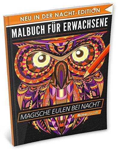Malbuch für Erwachsene: Magische Eulen (A4 Nacht Edition, 40+ Ausmalbilder, Ideal für Neon & Glitzerstifte, Kleestern®) (Schwarzes Papier-malbuch)