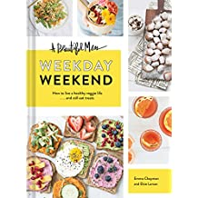 A Beautiful Mess Weekday Weekend: How to live a healthy veggie life... and still eat treats