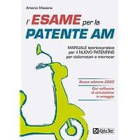 L'esame per la patente AM. Manuale teorico-pratico per il nuovo patentino per ciclomotori e microcar. Con software di simulazione