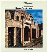 Roman Architecture (History of World Architecture)