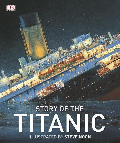 Story Of The Titanic (Dk History) por Vv.Aa