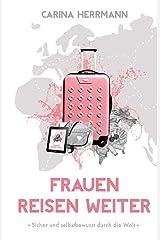 Frauen Reisen Weiter: Sicher & selbstbewusst durch die Welt Taschenbuch
