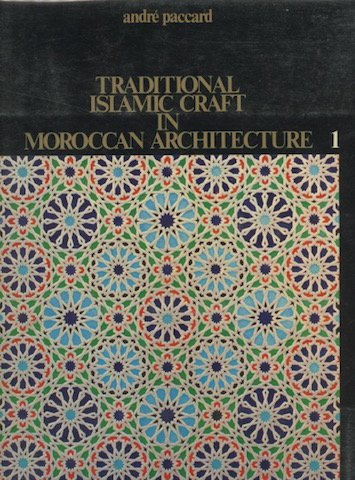télécharger pdf traditional islamic craft in moroccan architecture