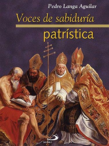 Voces de sabiduría patrística por Pedro Langa Aguilar