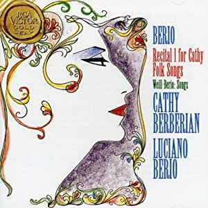 Berio / Recital For I Cathy, Folk Songs - Weill / 3 Songs