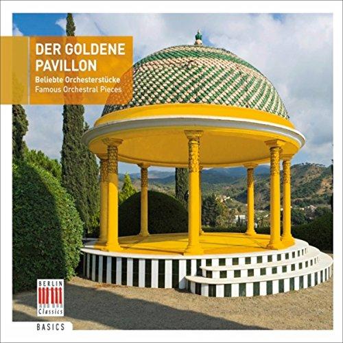 Der Goldene Pavillon - Famous Orchestral Pieces