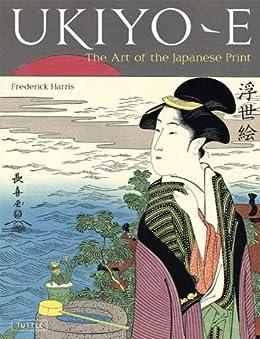 Ukiyo-e: The Art of the Japanese Print di [Harris,Frederick]