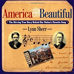 America The Beautiful The Stirring True Story Behind Our Nation's Favorite Song par [Sherr, Lynn]
