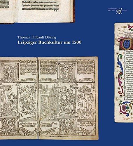 Leipziger Buchkultur um 1500 (Schriften aus der Universitätsbibliothek Leipzig)