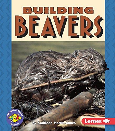 Building Beavers (Pull Ahead Books) -