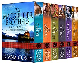 The MacGruder Brothers Boxed Set: His Destiny; His Captive; His Woman; His Conquest; His Seduction; His Enchantment di [Cosby, Diana]
