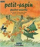 Petit-sapin Quatre-Saisons (le Livre et son CD)
