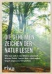 Die geheimen Zeichen der Natur lesen:...